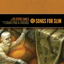 Songs For Slim: Times Like This / Isn't It?/Steve Earle / Craig Finn