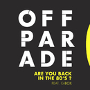 Are You Back in the 80's? [feat. G-BoX]/Off Parade