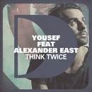 Think Twice (feat. Alexander East)/Yousef