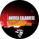 Trompeta Malo (feat. Alessandro Leuzzi)/Andrea Calabrese
