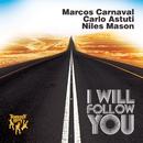 I Will Follow You/Marcos Carnaval, Carlo Astuti, Niles Mason