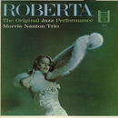 Roberta: The Original Jazz Performance/Morris Nanton Trio