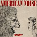 American Noise/Skillet