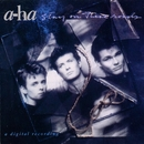 Stay On These Roads/A-Ha
