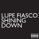 Shining Down/Lupe Fiasco