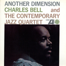 Another Dimension/Charles Bell & The Contemporary Jazz Quartet