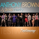 Testimony/Anthony Brown & group therAPy
