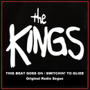 This Beat Goes On/Switchin' To Glide (Original Radio Seque)/The Kings
