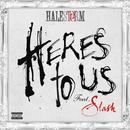 Here's To Us (feat. Slash)/Halestorm