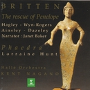 Britten: The Rescue of Penelope & Phaedra/Kent Nagano