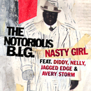 Nasty Girl (feat. Jagged Edge, Nelly & Diddy) (European & Australian Slimline)/The Notorious B.I.G.