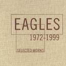 Selected Works 1972-1999/Eagles