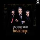 Rock De Europa/Ariel Rot & Loquillo & Leiva