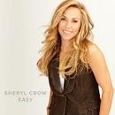 Easy/Sheryl Crow
