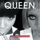 Q.U.E.E.N. (feat. Erykah Badu)/Janelle Monáe