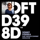 Should Be (feat. Natalie Conway)/Sonny Fodera