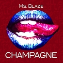 Champagne/Ms. Blaze