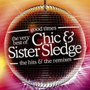 Good Times: The Very Best Of Chic & Sister Sledge/Chic & Sister Sledge
