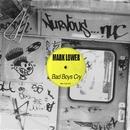 Bad Boys Cry/Mark Lower