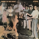 Swing To The Right/Utopia