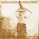Silver & Gold/Neil Young & Crazy Horse