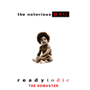 Ready to Die (The Remaster)/The Notorious B.I.G.