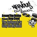 The Anthem b/w Stay On My Mind/Armand Van Helden Pres Deep Creed