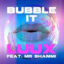 Bubble It (feat. Mr Shammi)/LuuX