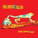 Blind, Crippled and Crazy/Delbert McClinton & Glen Clark