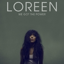 We Got The Power/Loreen