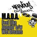 Feel Like Jumpin' b/w Wet Dreams/M.A.D.A.