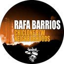 Chiclone b/w Neighborhood/Rafa Barrios
