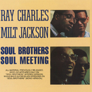 Soul Brothers/Soul Meeting/Milt Jackson & Ray Charles