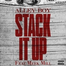 Stack It Up (feat. Meek Mill)/Alley Boy