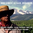 Dreams Of The San Joaquin/Randy Sharp; Jack Wesley Routh; Sharon Bays; Maia Sharp