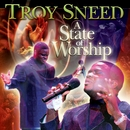 A State Of Worship/Troy Sneed