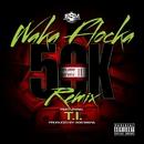 50K Remix (feat. T.I.)/Waka Flocka Flame