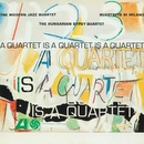 A Quartet Is A Quartet Is A Quartet/The Modern Jazz Quartet
