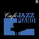Cafe JAZZ PIANO ―ピアノにのせたラヴ・レター―/Various Artists