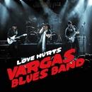 Love Hurts/Vargas Blues Band