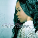 Without You/Denita Gibbs