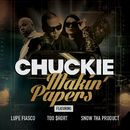 Makin' Papers (feat. Lupe Fiasco, Too $hort, Snow Tha Product)/Chuckie