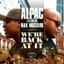 We're Back At It (feat. Mak Mustard)/Alpac