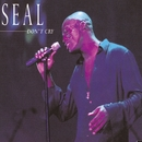Don't Cry (U.S. Single 43667)/Seal