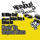Movin' Up - Original Mixes/DJ Mike Cruz presents Inaya Day & China Ro
