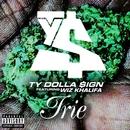 Irie (feat. Wiz Khalifa)/Ty Dolla $ign
