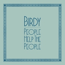 People Help The People/Birdy