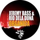 Organica/Jeremy Bass & Rio Dela Duna