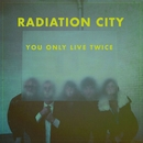 You Only Live Twice/RADIATION CITY