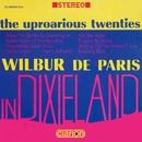 The Uproarious Twenties: Wilbur De Paris In Dixieland/Wilbur De Paris